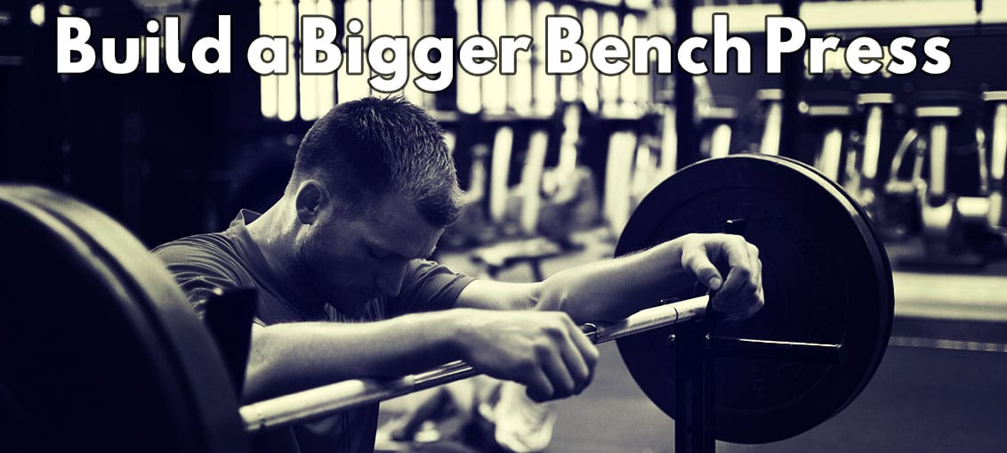 Build a Bigger Bench Press