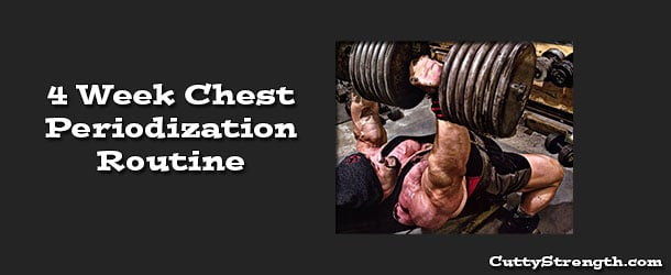 Big Chesticles: 4 Week Chest Periodization Routine