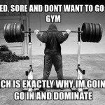 dominate 150x150 Get Off Your Ass: 40 Workout Motivation Pictures