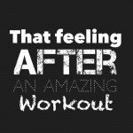 feeling 150x150 Get Off Your Ass: 40 Workout Motivation Pictures