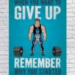 giveup 150x150 Get Off Your Ass: 40 Workout Motivation Pictures