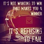 refusetofail 150x150 Get Off Your Ass: 40 Workout Motivation Pictures