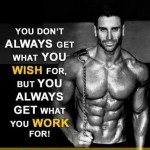 workfor 150x150 Get Off Your Ass: 40 Workout Motivation Pictures