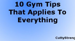 10 Gym Tips That Can Apply To Everything