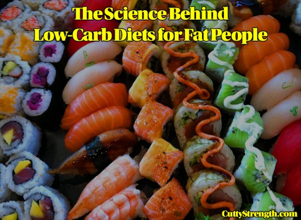 The Science Behind Low Carb Diets and Fat People