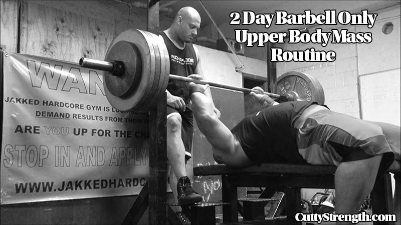 Barbell Only Upper Body Mass Routine