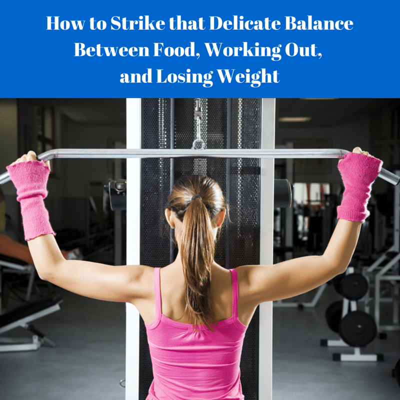 The Delicate Balance Between Food and Working Out