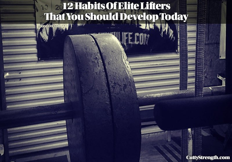12 Habits Of Elite Lifters That You Should Develop Today
