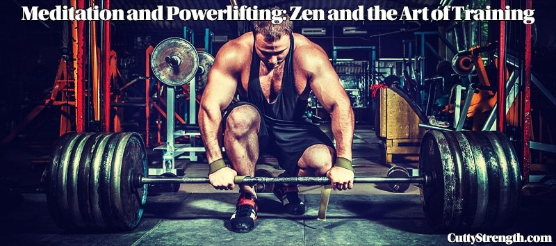 Meditation and Powerlifting: Zen and the Art of Training